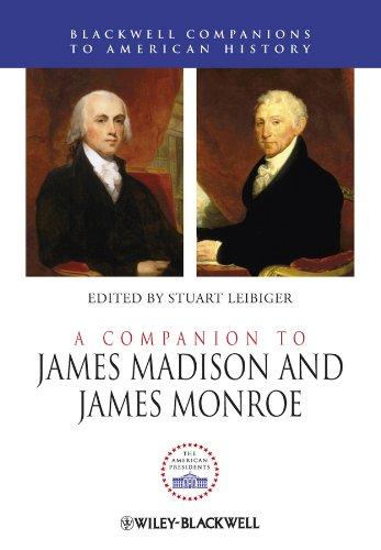 A Companion to James Madison and James Monroe: Stuart Leibiger