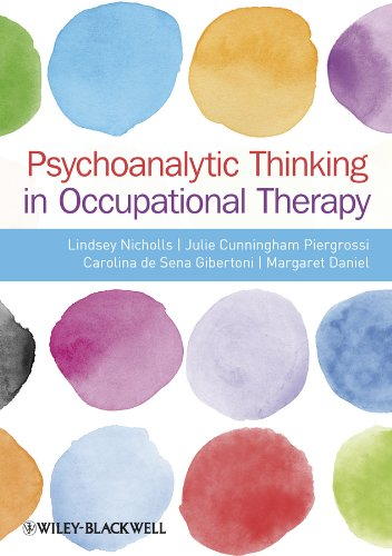 9780470655863: Psychoanalytic Thinking in Occupational Therapy: Symbolic, Relational and Transformative