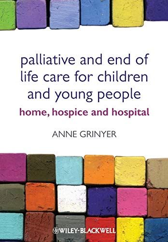 9780470656143: Palliative and End of Life Care for Children and Young People: Home, Hospice and Hospital