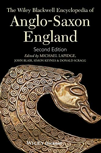 The Wiley Blackwell Encyclopedia of Anglo-Saxon England: Michael Lapidge