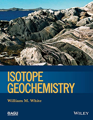 Isotope Geochemistry (Wiley Works): White, William M.