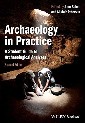 Archaeology in Practice: A Student Guide to
