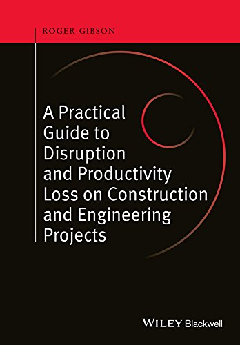 9780470657430: A Practical Guide to Disruption and Productivity Loss on Construction and Engineering Projects