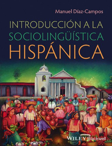 9780470657980: Introducción a la sociolingüística hispánica