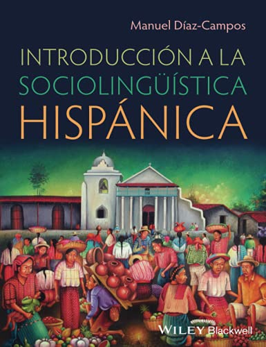 9780470658024: Introducción a la sociolingüística hispánica