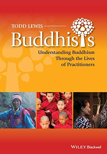 9780470658185: Buddhists: Understanding Buddhism Through the Lives of Practitioners (Lived Religions)