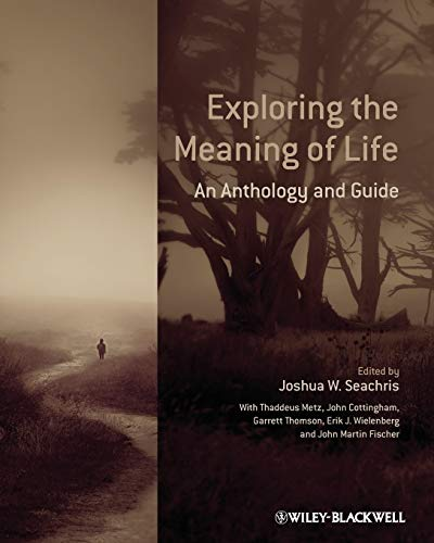 9780470658796: Exploring the Meaning of Life: An Anthology and Guide