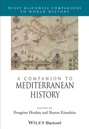 A Companion to Mediterranean History (Wiley Blackwell Companions to World History): Horden, ...