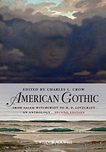 9780470659793: American Gothic: An Anthology from Salem Witchcraft to H. P. Lovecraft (Blackwell Anthologies)