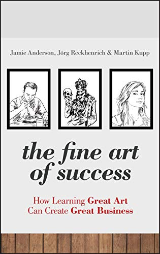 9780470661062: The Fine Art of Success: How Learning Great Art Can Create Great Business