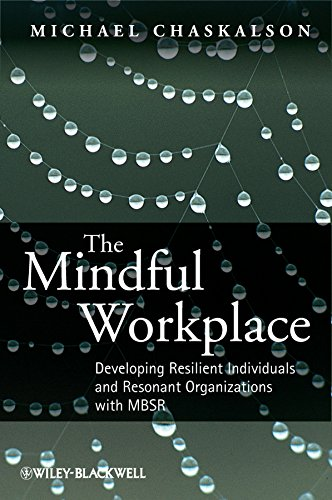 9780470661581: The Mindful Workplace: Developing Resilient Individuals and Resonant Organizations with MBSR