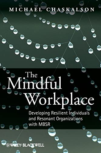9780470661598: The Mindful Workplace: Developing Resilient Individuals and Resonant Organizations with MBSR