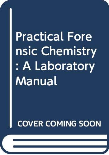9780470665213: Practical Forensic Chemistry - A Laboratory Manual