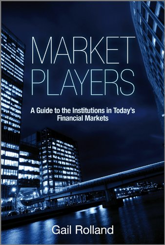 9780470665558: Market Players: A Guide to the Institutions in Today's Financial Markets