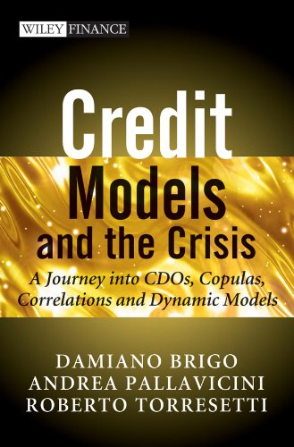 9780470665664: Credit Models and the Crisis: A Journey into CDOs, Copulas, Correlations and Dynamic Models