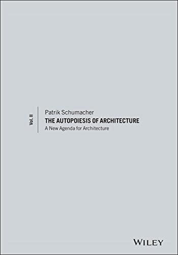 9780470666166: The Autopoiesis of Architecture, Volume II: A New Agenda for Architecture: 2