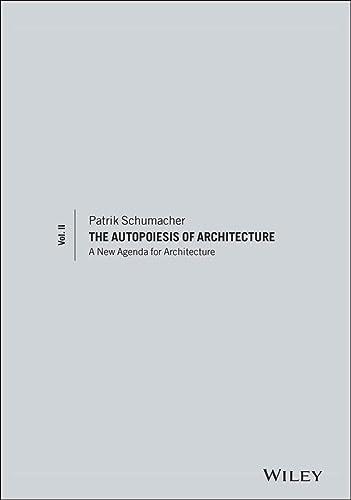 9780470666166: 2: The Autopoiesis of Architecture, Volume II: A New Agenda for Architecture