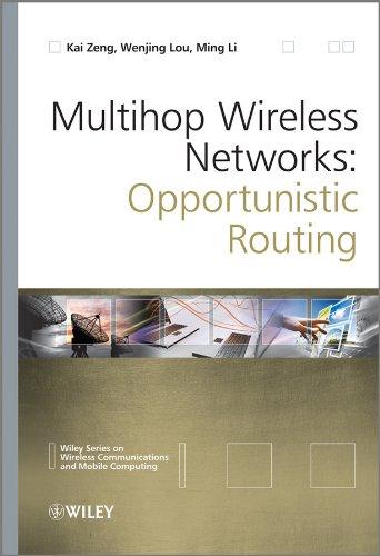 Multihop Wireless Networks: Opportunistic Routing (Hardback): Wenjing Lou, Kai