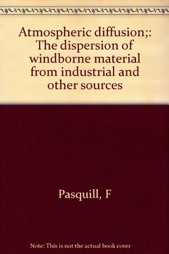 9780470668924: Atmospheric diffusion;: The dispersion of windborne material from industrial and other sources