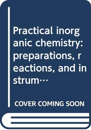 9780470668962: Practical inorganic chemistry: preparations, reactions, and instrumental methods