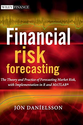 9780470669433: Financial Risk Forecasting: The Theory and Practice of Forecasting Market Risk, With Implementation in R and Matlab