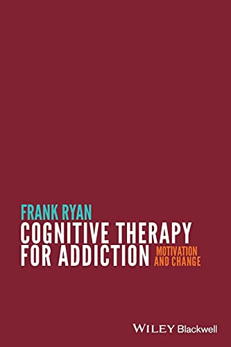 9780470669952: Cognitive Therapy for Addiction: Motivation and Change
