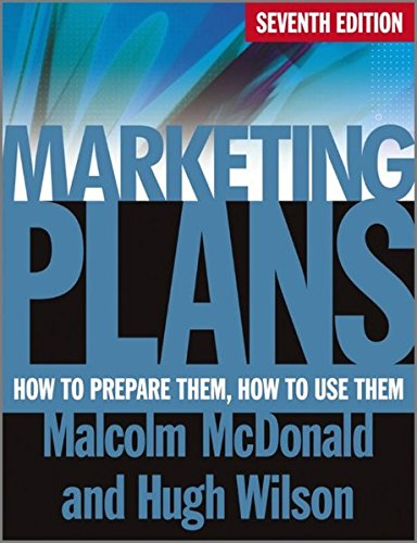 9780470669976: Marketing Plans: How to Prepare Them, How to Use Them