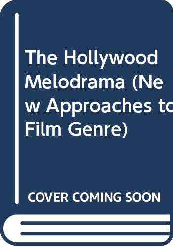 9780470670293: The Hollywood Melodrama (New Approaches to Film Genre)