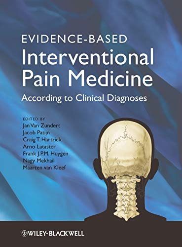 Evidence-based Interventional Pain Practice: According to Clinical Diagnoses: Jan Van Zundert (...