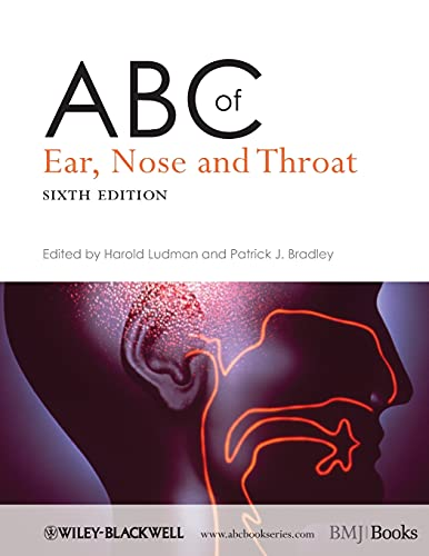 ABC of Ear, Nose and Throat, 6th: Editor: Harold S.