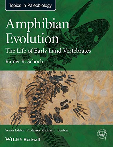 9780470671788: Amphibian Evolution: The Life of Early Land Vertebrates (TOPA Topics in Paleobiology)