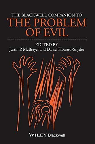 9780470671849: The Blackwell Companion to The Problem of Evil (Blackwell Companions to Philosophy)