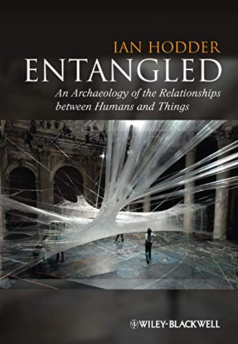 9780470672129: Entangled: An Archaeology of the Relationships between Humans and Things