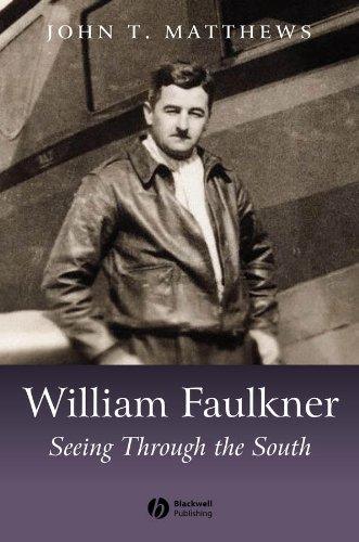 9780470672402: William Faulkner: Seeing Through the South