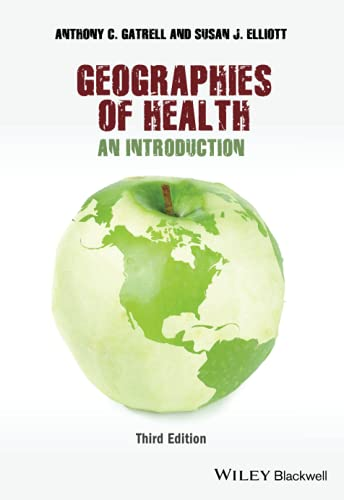 Geographies of Health: An Introduction: Elliott, Susan J.