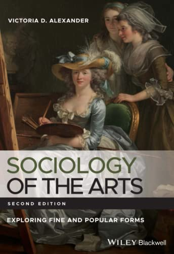 9780470672884: Sociology of the Arts: Exploring Fine and Popular Forms