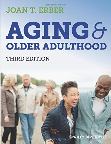 Aging and Older Adulthood: Joan T. Erber