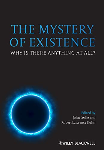 9780470673546: The Mystery of Existence: Why Is There Anything at All?
