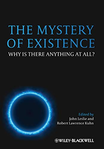 9780470673553: The Mystery of Existence: Why Is There Anything at All?