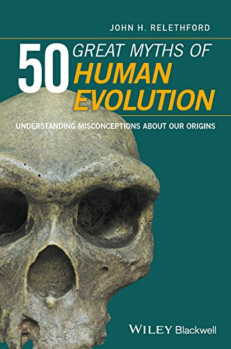 50 Great Myths of Human Evolution: Understanding: John H. Relethford