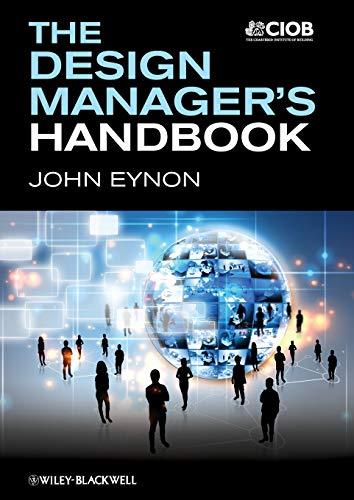 The Design Manager s Handbook (Paperback): John Eynon, Chartered