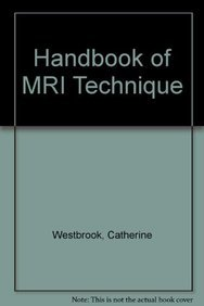 9780470674628: Handbook of MRI Technique Third Edition/ MRI In Practice Fourth Edition/ Review Questions for MRI/ Rad Tech's Guide to MRI : Basic Physics, ... Imaging Procedures, Patient Care, And Safety