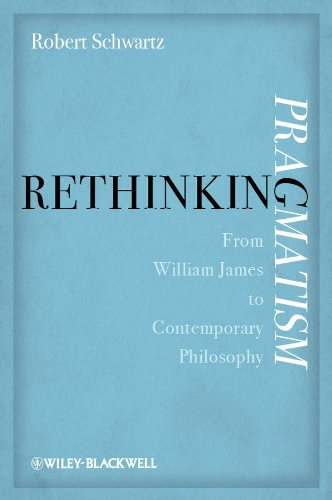 9780470674697: Rethinking Pragmatism: From William James to Contemporary Philosophy