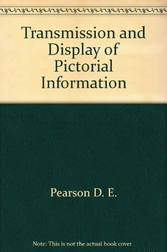 Transmission and display of pictorial information: D. E Pearson