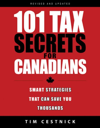9780470676561: 101 Tax Secrets For Canadians: Smart Strategies That Can Save You Thousands