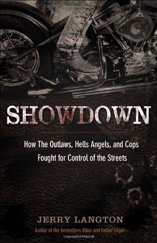 Showdown: How the Outlaws, Hells Angels and Cops Fought for Control of the Streets: Jerry Langton