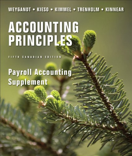 Payroll Accounting Supplement to accompany Accounting Principles: Weygandt, Jerry J.,