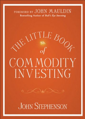 9780470678374: The Little Book of Commodity Investing