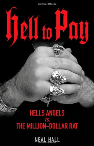 9780470680964: Hell To Pay: Hells Angels vs. The Million-Dollar Rat