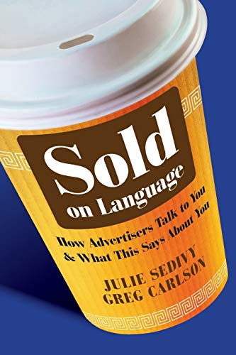 9780470683095: Sold on Language: How Advertisers Talk to You and What This Says About You